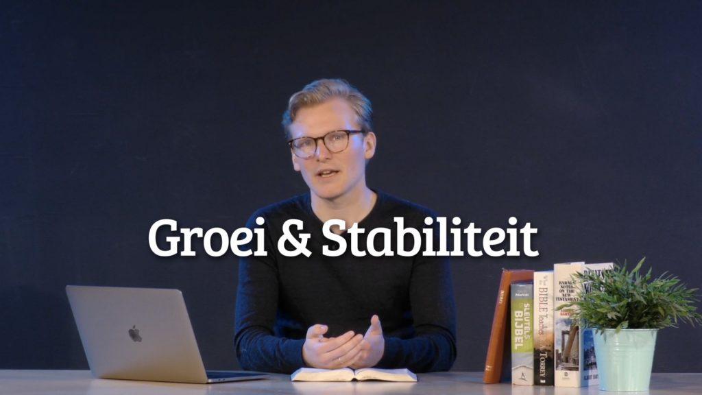 Groei en stabiliteit Bijbelstudie Online les 8